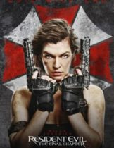 Resident Evil The Final Chapter (2017) อวสานผีชีวะ