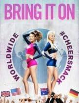 Bring it on Worldwide Cheersmack (2017) สาวเชียร์เท้าไฟ หัวใจวี๊ดบึ้ม (Soundtrack ซับไทย)