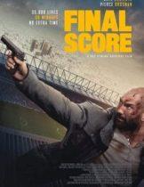 Final Score (2018) ดับแผนยุทธการ ผ่าแมตช์เส้นตาย