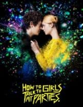 How to Talk to Girls at Parties (2017) รักพังก์หลุดโลก