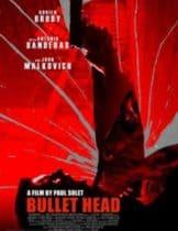Bullet Head (2017) หักโหดชะตามกรรมสยอง
