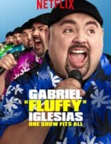 Gabriel Fluffy Iglesias One Show Fits All (2019) แกเบรียล อิเกลเซียส เดี่ยวคนเดียว เปรี่ยวปนฮา