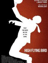 High Flying Bird (2019) สุดเพดานฟ้า