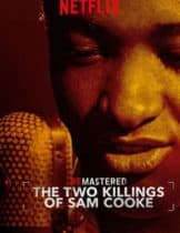 Remastered The Two Killings of Sam Cooke (2019) รื้อคดีสะท้านวงการเพลง ปมสังหารราชาแห่งโซล