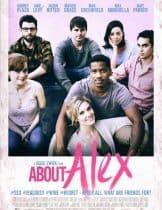 About Alex (2014) เพื่อนรัก...แอบรักเพื่อน