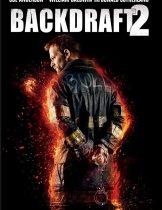 Backdraft 2 (2019) เปลวไฟกับวีรบุรุษ(ซับไทย)