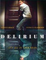 Delirium (2018) ภาวะเพ้อคลั่ง (ซับไทย)