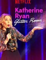 Katherine Ryan Glitter Room (2019) แคทเธอรีน ไรอัน: ห้องกากเพชร