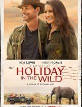 Holiday in the Wild (2019) ฉลองรักกับป่า