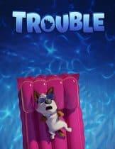 Trouble (2019) ตูบทรอเบิลไฮโซจรจัด