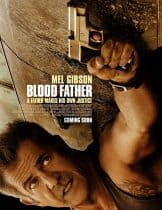 Blood Father (2016) ล้างบางมหากาฬ