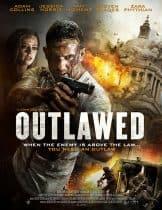 Outlawed (2018) คอมมานโดนอกกฎหมาย