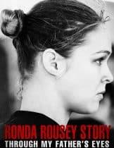The Ronda Rousey Story Through My Father s Eyes (2019) มองผ่านสายตาพ่อ เรื่องราวชีวิตของรอนด้า ราวซีย์