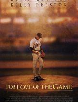 For Love of the Game (1999) ทุ่มหัวใจให้เกมรัก