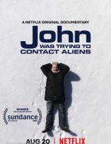 John Was Trying to Contact Aliens (2020) จอห์นผู้สานสัมพันธ์ต่างดาว