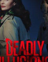 Deadly Illusions (2021) หลอน ลวง ตาย