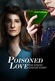 Poisoned Love The Stacey Castor Story