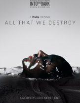 All That We Destroy (2019) ทุกศพที่เราทำลาย